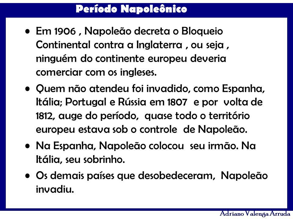 Em 1906 , Napoleão decreta o Bloqueio Continental contra a Inglaterra , ou seja , ninguém do continente europeu deveria comerciar com os ingleses.