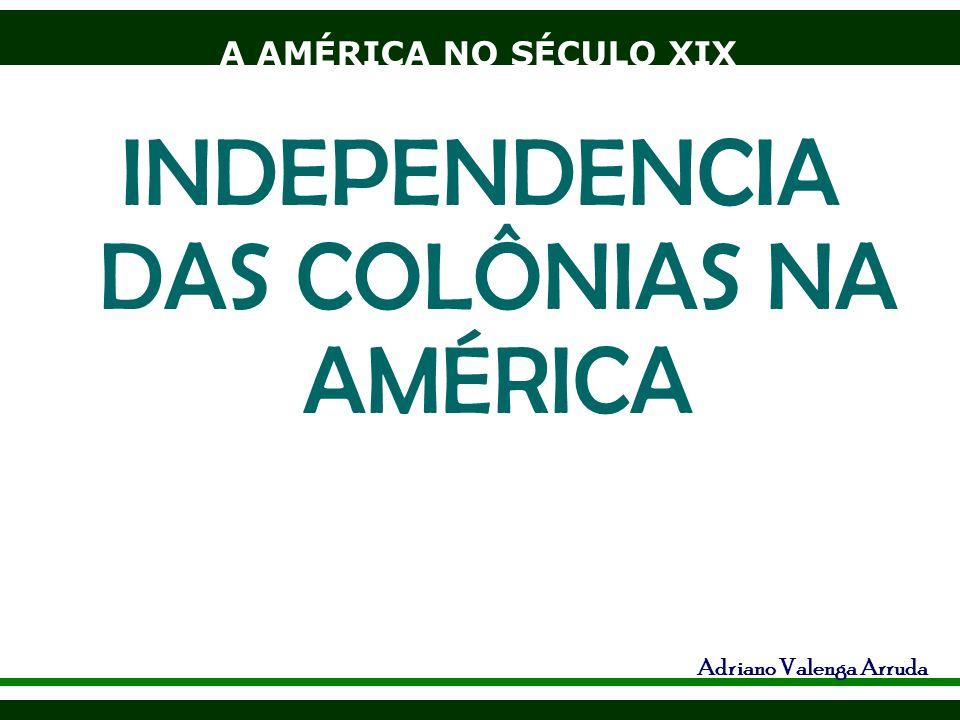 INDEPENDENCIA DAS COLÔNIAS NA AMÉRICA