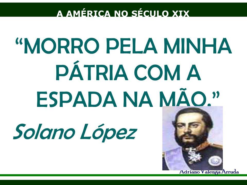 MORRO PELA MINHA PÁTRIA COM A ESPADA NA MÃO.