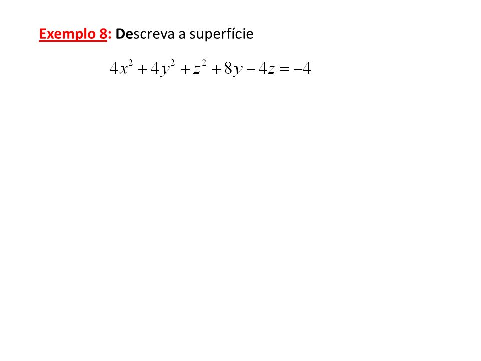 Exemplo 8: Descreva a superfície