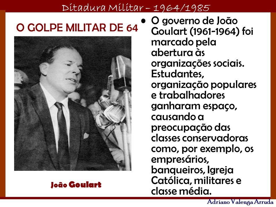 O governo de João Goulart (1961-1964) foi marcado pela abertura às organizações sociais. Estudantes, organização populares e trabalhadores ganharam espaço, causando a preocupação das classes conservadoras como, por exemplo, os empresários, banqueiros, Igreja Católica, militares e classe média.