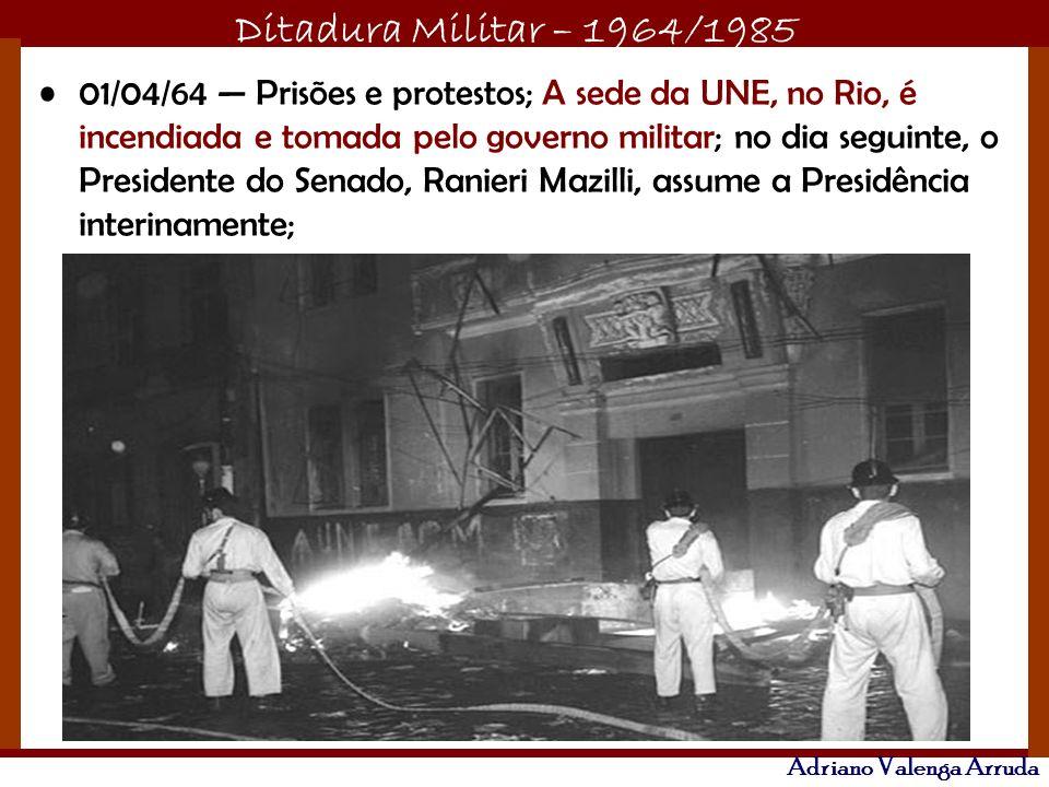 01/04/64 — Prisões e protestos; A sede da UNE, no Rio, é incendiada e tomada pelo governo militar; no dia seguinte, o Presidente do Senado, Ranieri Mazilli, assume a Presidência interinamente;