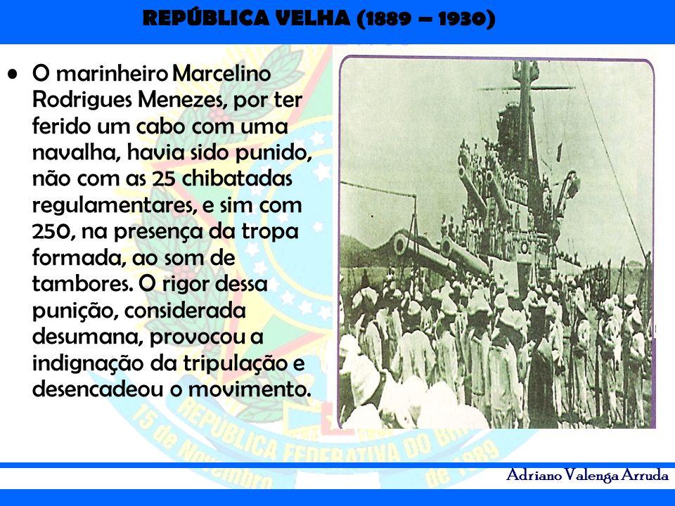 O marinheiro Marcelino Rodrigues Menezes, por ter ferido um cabo com uma navalha, havia sido punido, não com as 25 chibatadas regulamentares, e sim com 250, na presença da tropa formada, ao som de tambores.