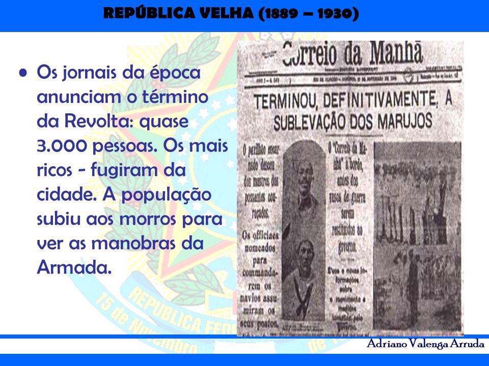 Os jornais da época anunciam o término da Revolta: quase 3.000 pessoas.
