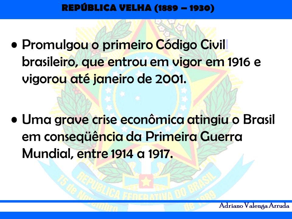 Promulgou o primeiro Código Civill brasileiro, que entrou em vigor em 1916 e vigorou até janeiro de 2001.