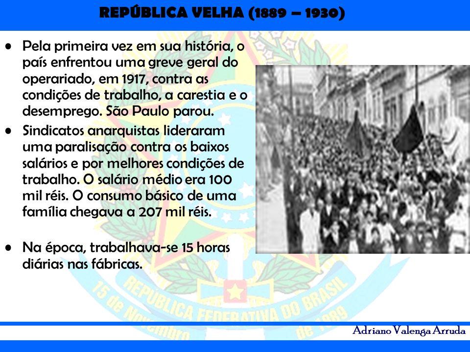 Pela primeira vez em sua história, o país enfrentou uma greve geral do operariado, em 1917, contra as condições de trabalho, a carestia e o desemprego. São Paulo parou.