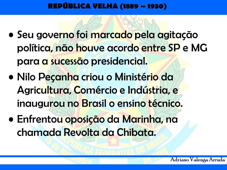 Seu governo foi marcado pela agitação política, não houve acordo entre SP e MG para a sucessão presidencial.