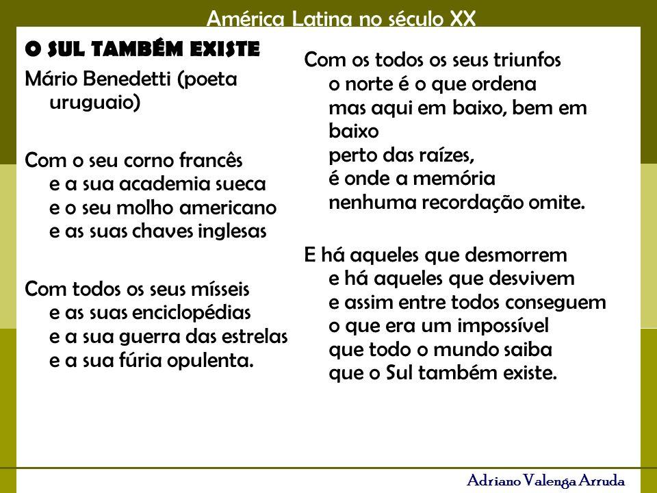 O SUL TAMBÉM EXISTE Mário Benedetti (poeta uruguaio)