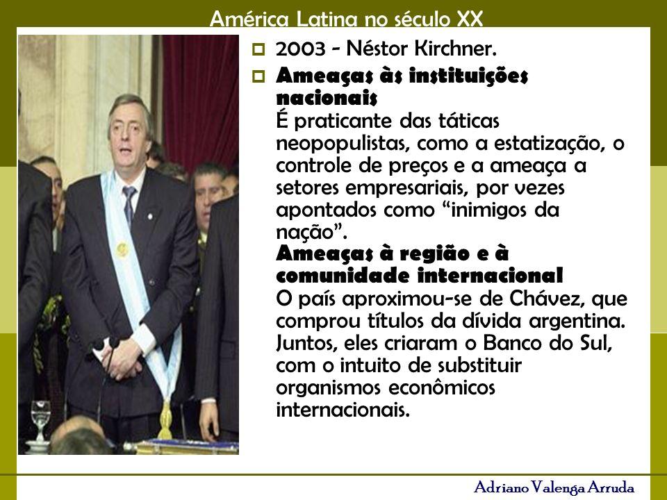2003 - Néstor Kirchner.