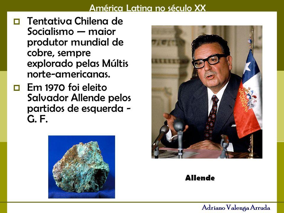 Em 1970 foi eleito Salvador Allende pelos partidos de esquerda - G. F.