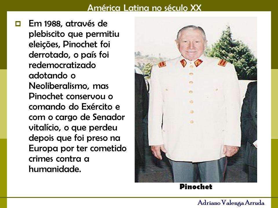 Em 1988, através de plebiscito que permitiu eleições, Pinochet foi derrotado, o país foi redemocratizado adotando o Neoliberalismo, mas Pinochet conservou o comando do Exército e com o cargo de Senador vitalício, o que perdeu depois que foi preso na Europa por ter cometido crimes contra a humanidade.