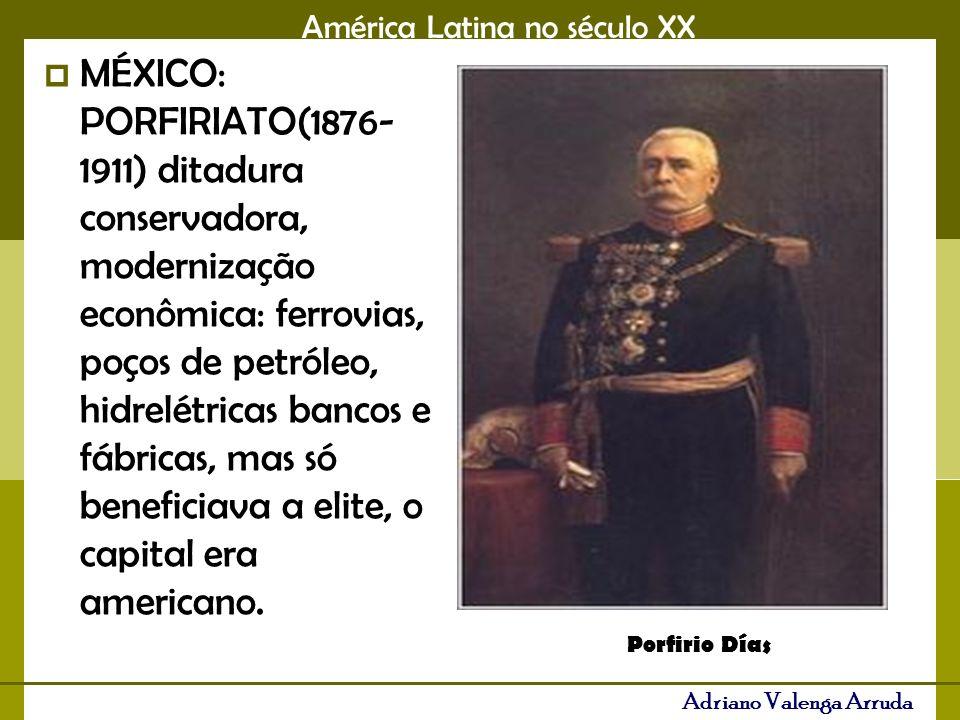 MÉXICO: PORFIRIATO(1876-1911) ditadura conservadora, modernização econômica: ferrovias, poços de petróleo, hidrelétricas bancos e fábricas, mas só beneficiava a elite, o capital era americano.
