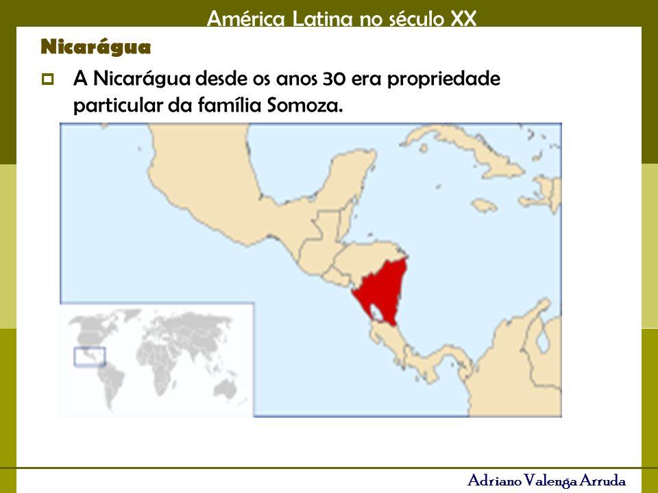 Nicarágua A Nicarágua desde os anos 30 era propriedade particular da família Somoza.