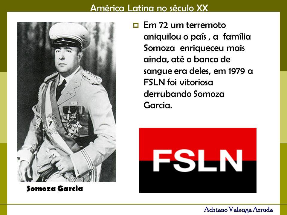 Em 72 um terremoto aniquilou o país , a família Somoza enriqueceu mais ainda, até o banco de sangue era deles, em 1979 a FSLN foi vitoriosa derrubando Somoza Garcia.