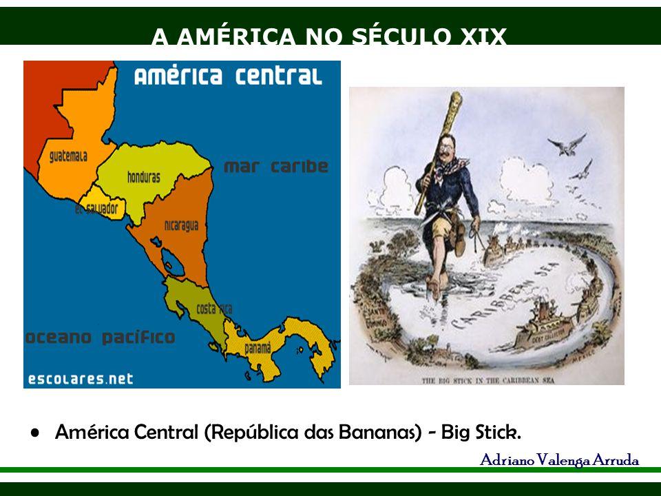 América Central (República das Bananas) - Big Stick.