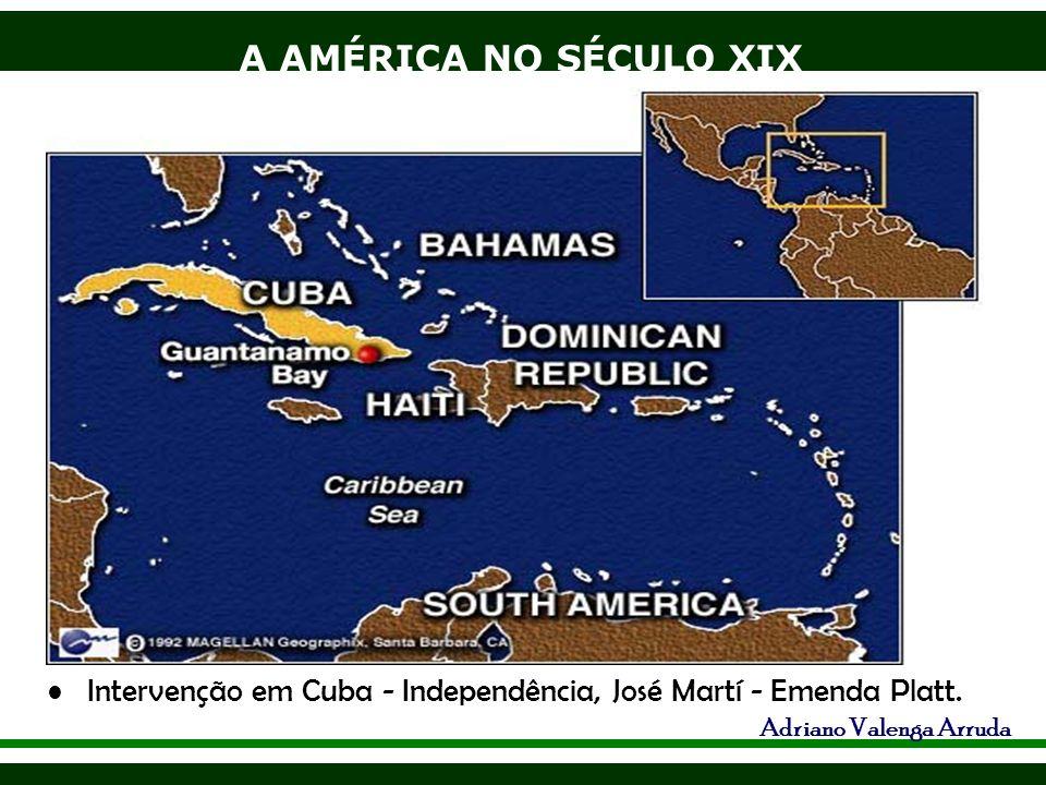 Intervenção em Cuba - Independência, José Martí - Emenda Platt.