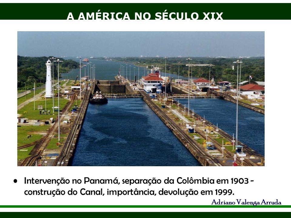 Intervenção no Panamá, separação da Colômbia em 1903 - construção do Canal, importância, devolução em 1999.