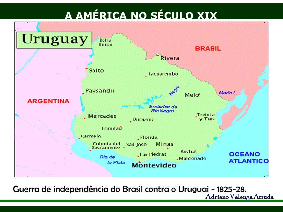 Guerra de independência do Brasil contra o Uruguai - 1825-28.
