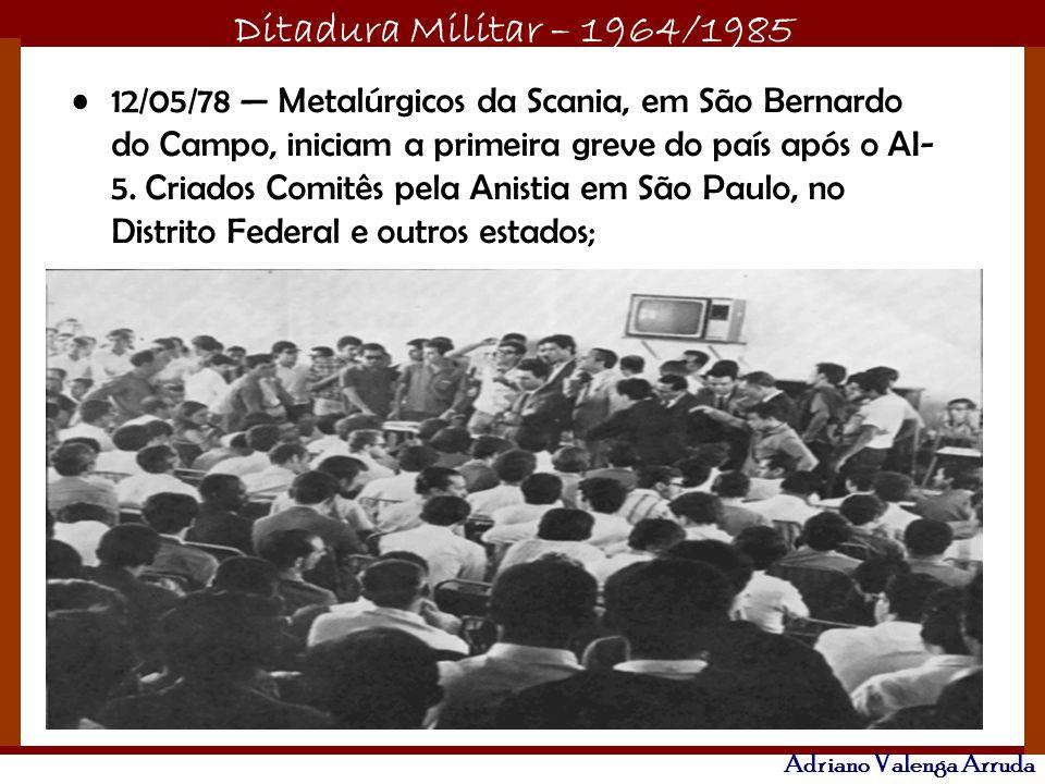 12/05/78 — Metalúrgicos da Scania, em São Bernardo do Campo, iniciam a primeira greve do país após o AI-5.