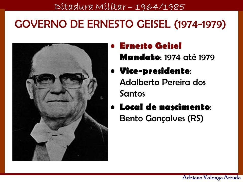 GOVERNO DE ERNESTO GEISEL (1974-1979)