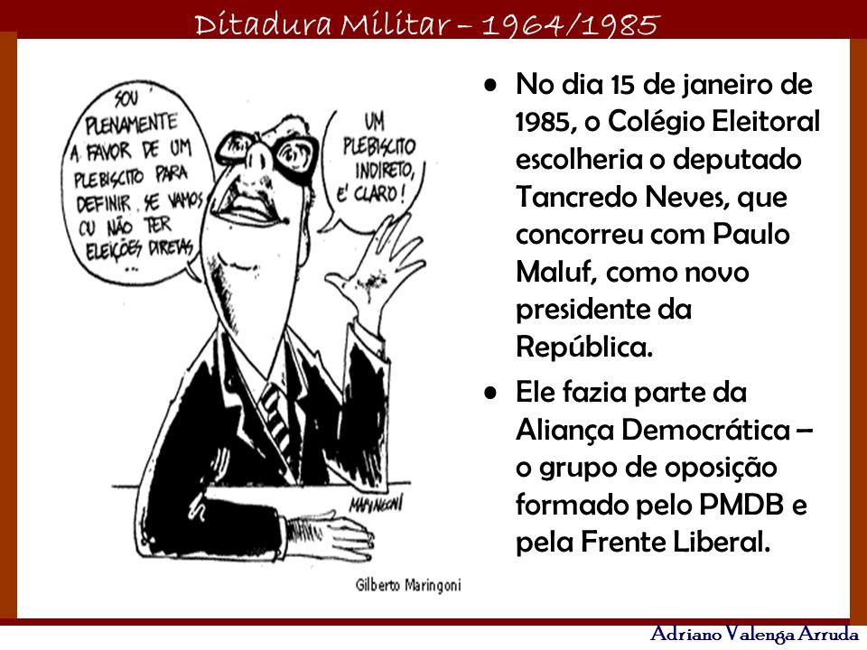 No dia 15 de janeiro de 1985, o Colégio Eleitoral escolheria o deputado Tancredo Neves, que concorreu com Paulo Maluf, como novo presidente da República.