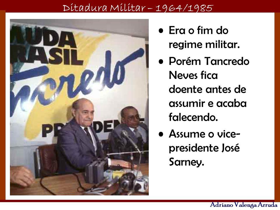 Era o fim do regime militar.