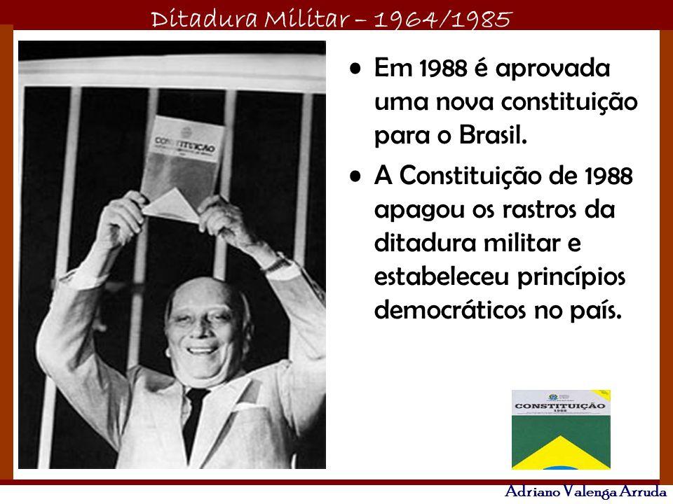 Em 1988 é aprovada uma nova constituição para o Brasil.