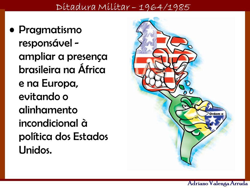 Pragmatismo responsável - ampliar a presença brasileira na África e na Europa, evitando o alinhamento incondicional à política dos Estados Unidos.