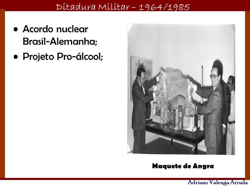 Acordo nuclear Brasil-Alemanha; Projeto Pro-álcool;