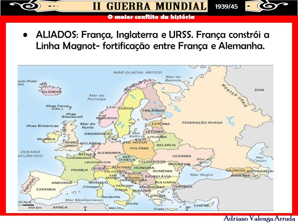 ALIADOS: França, Inglaterra e URSS