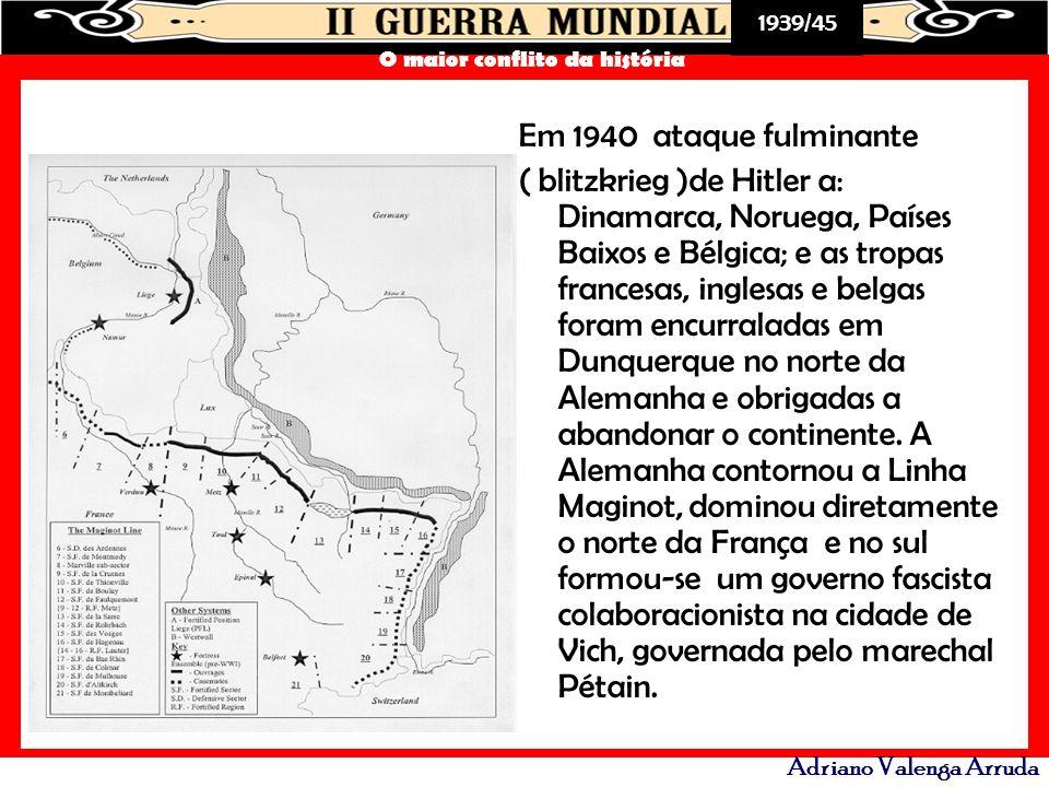 Em 1940 ataque fulminante