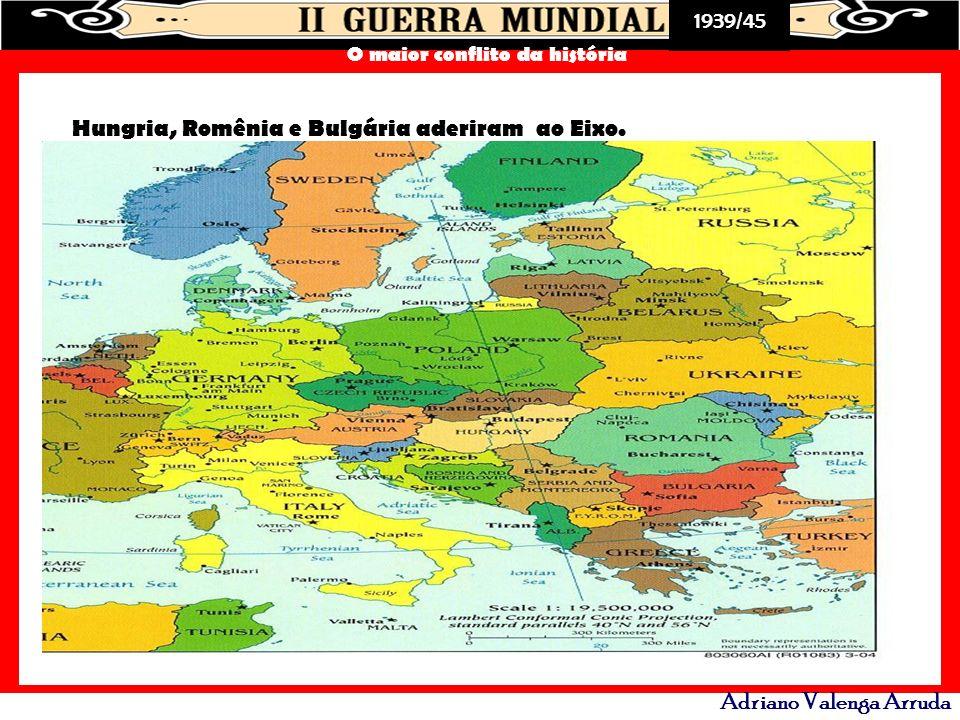 Hungria, Romênia e Bulgária aderiram ao Eixo.