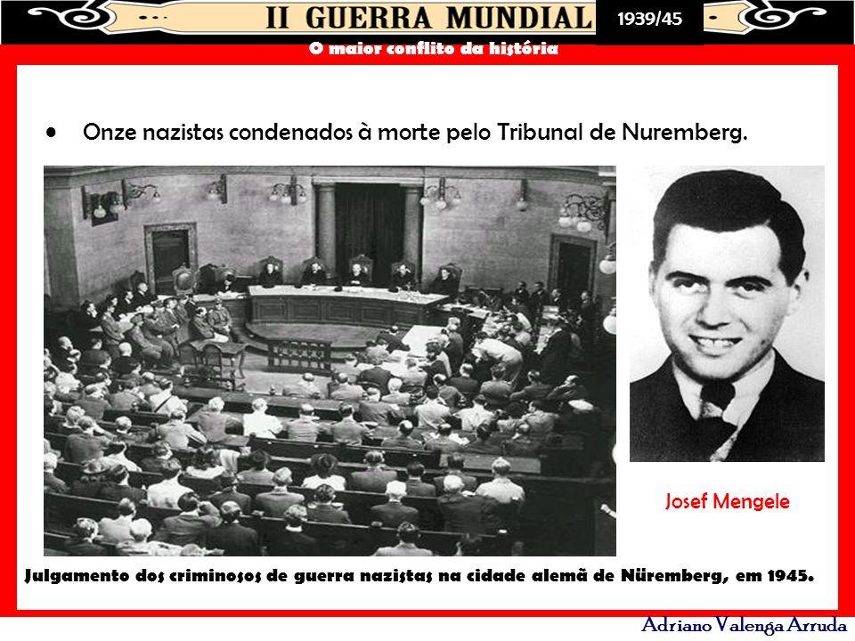 Onze nazistas condenados à morte pelo Tribunal de Nuremberg.