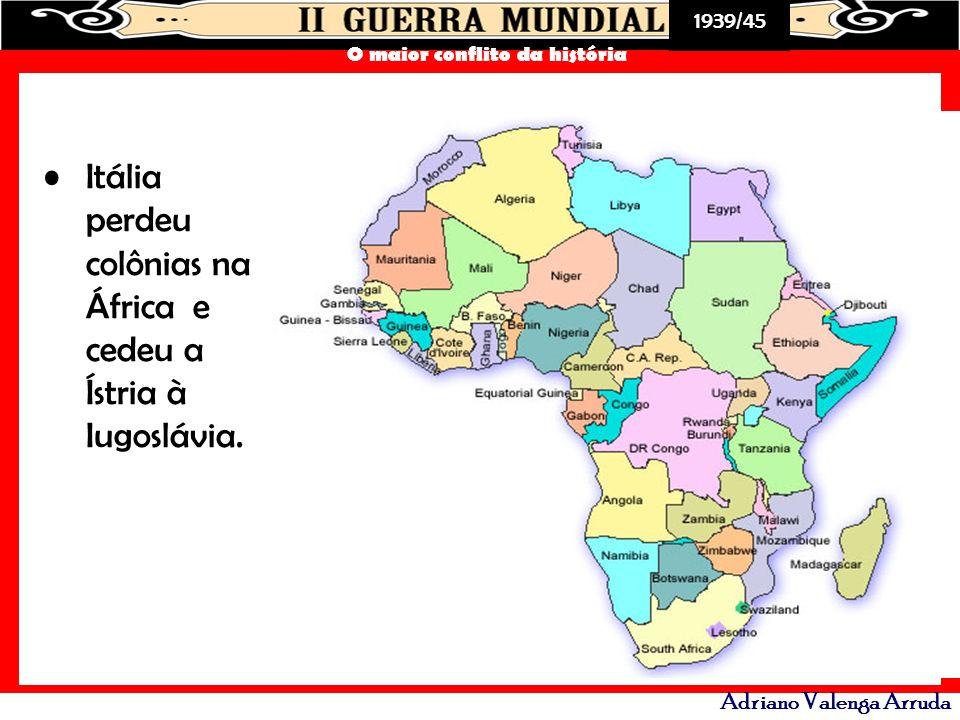 Itália perdeu colônias na África e cedeu a Ístria à Iugoslávia.