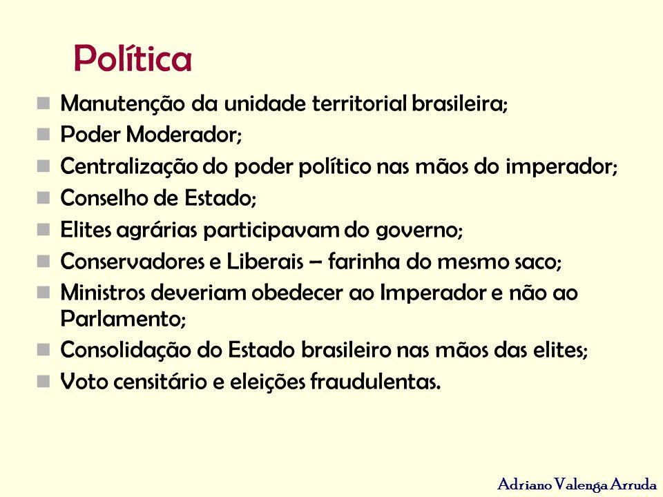 Política Manutenção da unidade territorial brasileira;