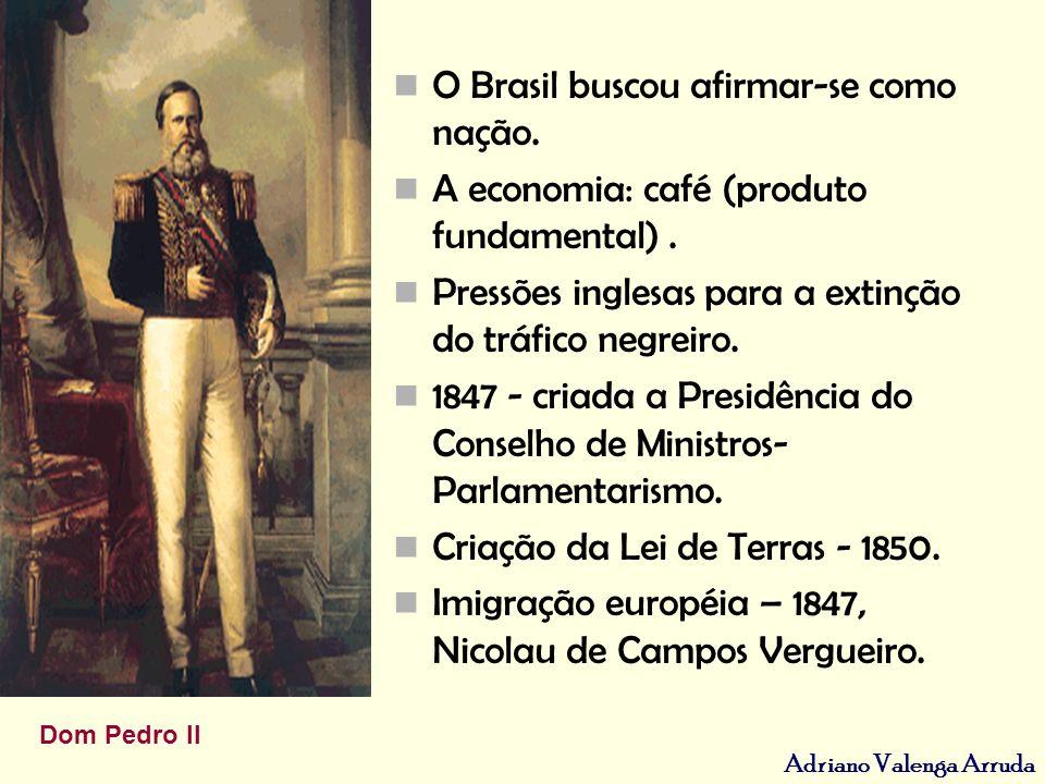 O Brasil buscou afirmar-se como nação.