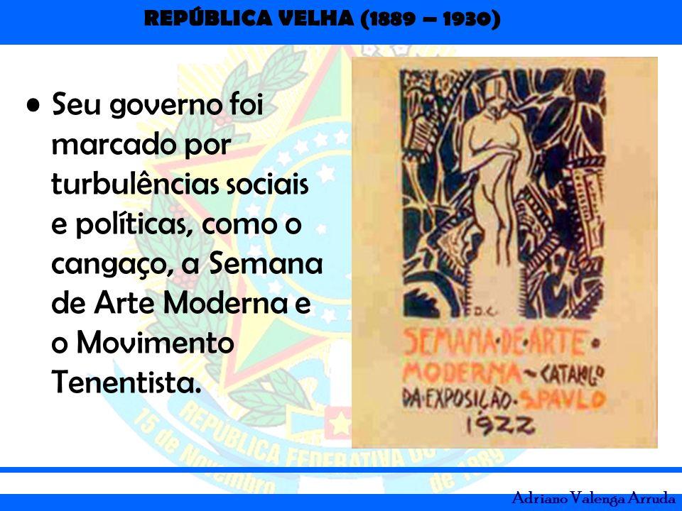 Seu governo foi marcado por turbulências sociais e políticas, como o cangaço, a Semana de Arte Moderna e o Movimento Tenentista.