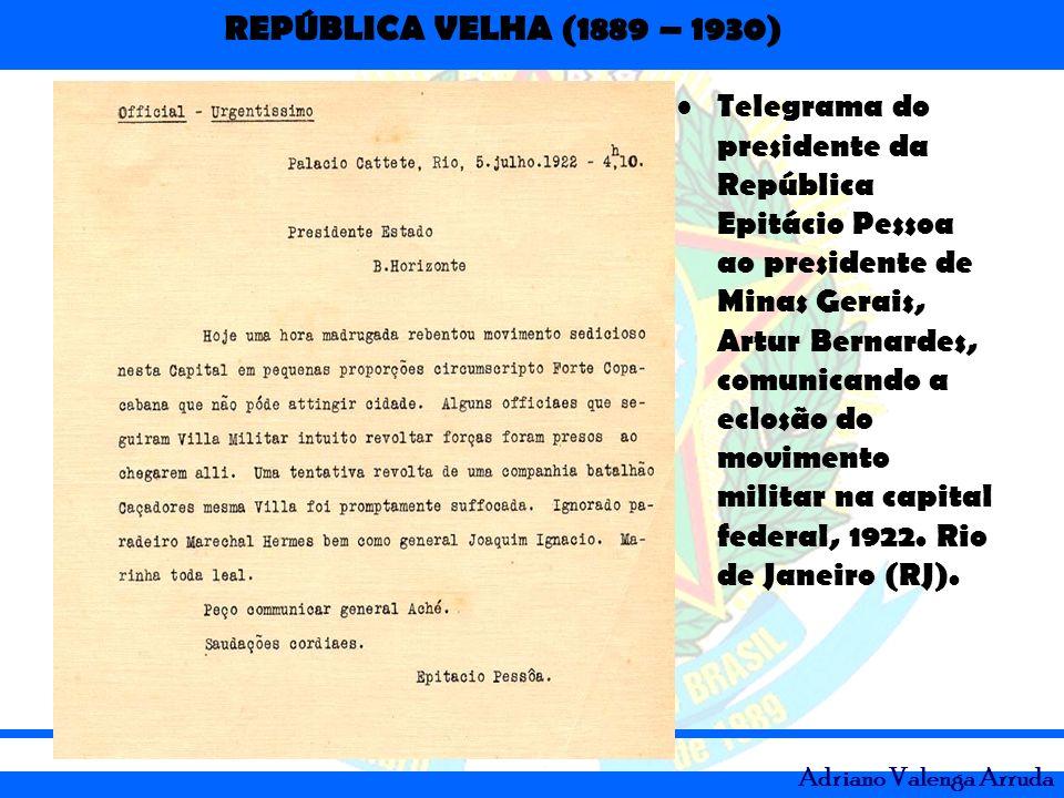 Telegrama do presidente da República Epitácio Pessoa ao presidente de Minas Gerais, Artur Bernardes, comunicando a eclosão do movimento militar na capital federal, 1922.