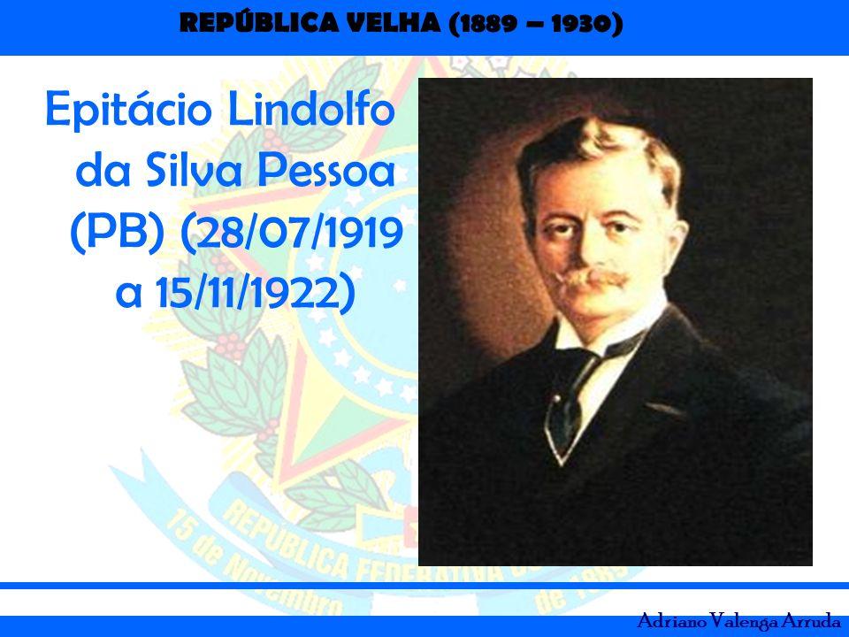 Epitácio Lindolfo da Silva Pessoa (PB) (28/07/1919 a 15/11/1922)