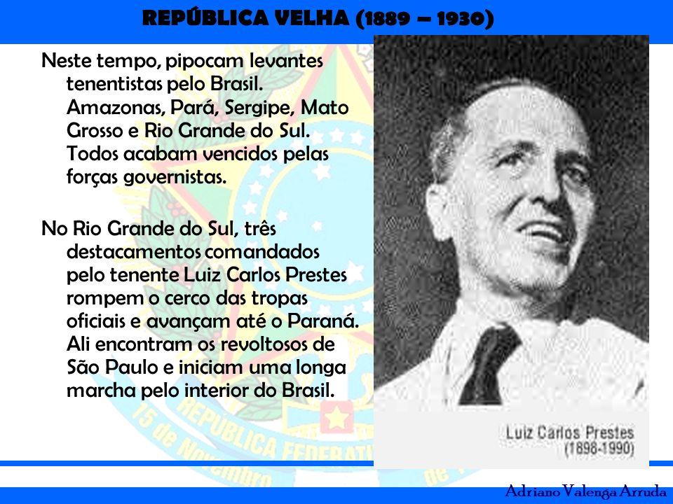 Neste tempo, pipocam levantes tenentistas pelo Brasil