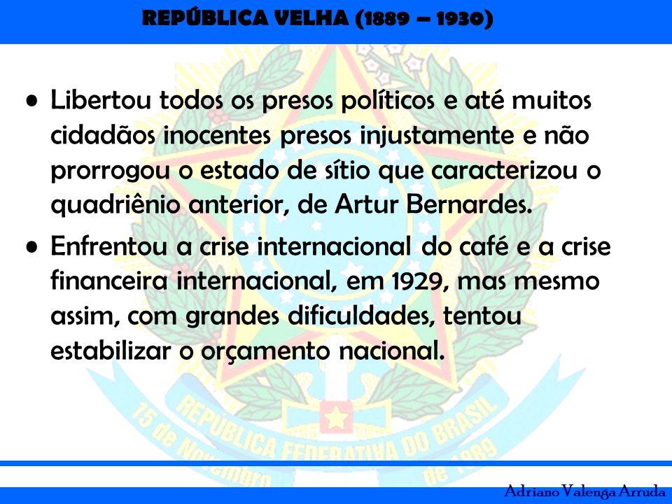 Libertou todos os presos políticos e até muitos cidadãos inocentes presos injustamente e não prorrogou o estado de sítio que caracterizou o quadriênio anterior, de Artur Bernardes.
