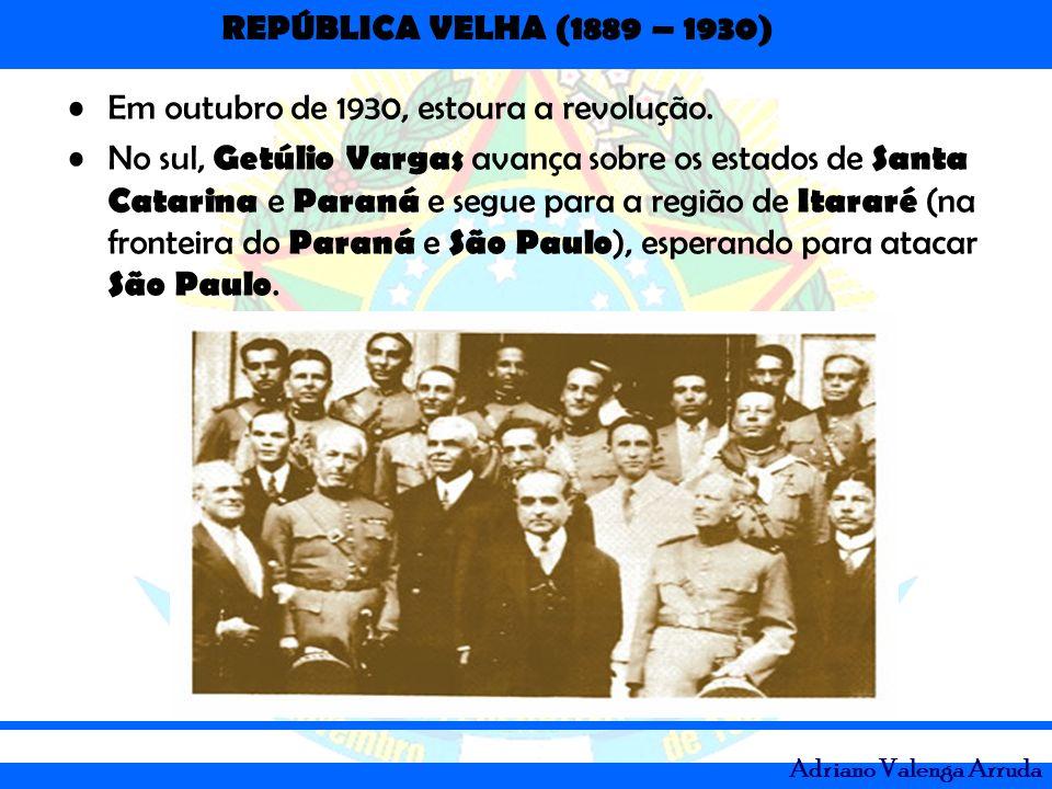 Em outubro de 1930, estoura a revolução.
