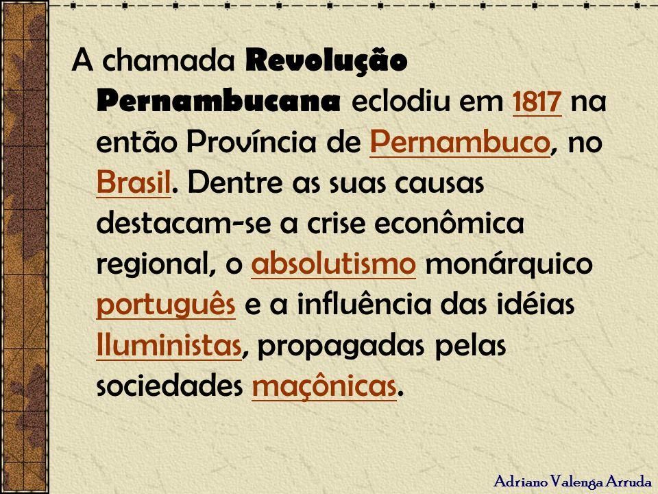 A chamada Revolução Pernambucana eclodiu em 1817 na então Província de Pernambuco, no Brasil.