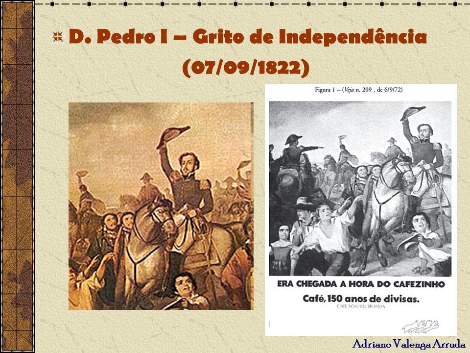 D. Pedro I – Grito de Independência