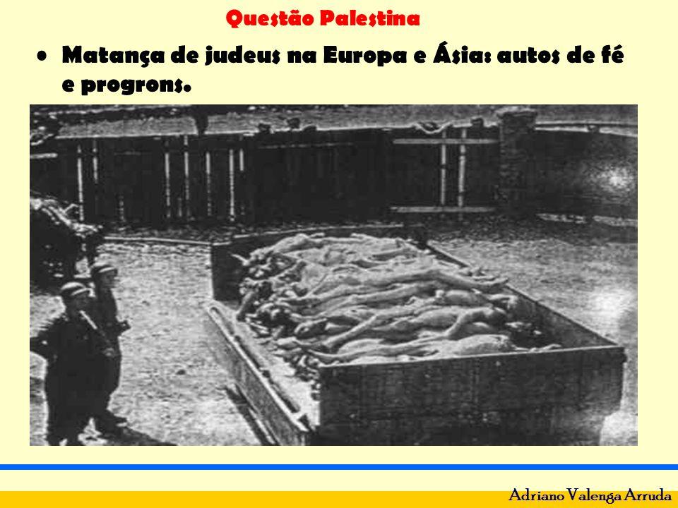 Matança de judeus na Europa e Ásia: autos de fé e progrons.