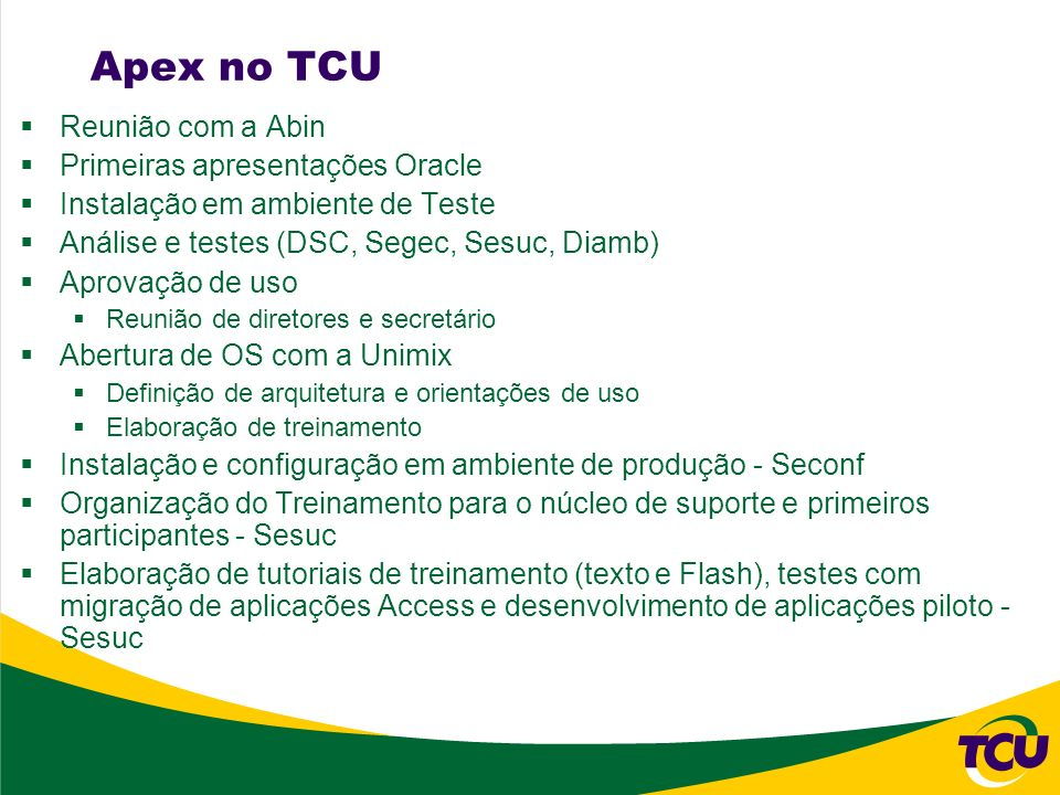Apex no TCU Reunião com a Abin Primeiras apresentações Oracle