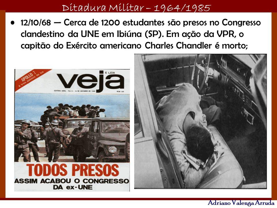 12/10/68 — Cerca de 1200 estudantes são presos no Congresso clandestino da UNE em Ibiúna (SP).