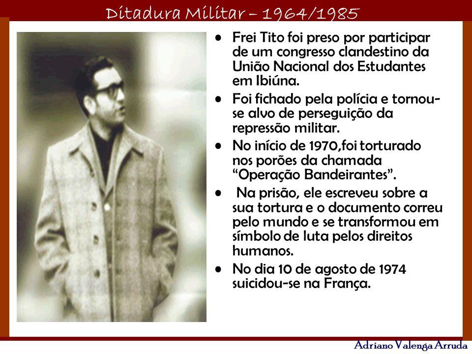 Frei Tito foi preso por participar de um congresso clandestino da União Nacional dos Estudantes em Ibiúna.