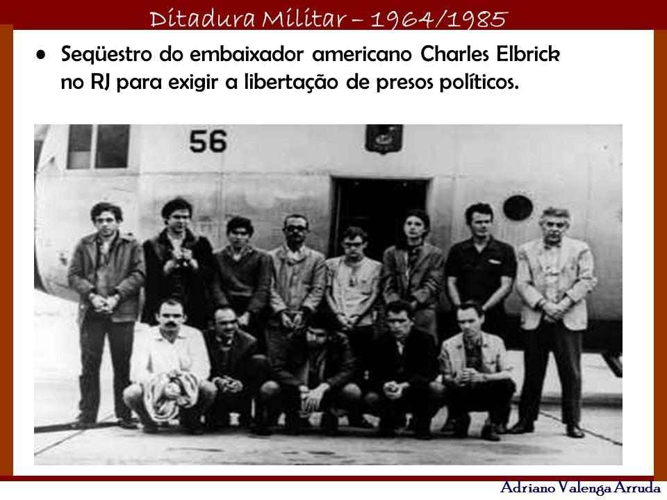 Seqüestro do embaixador americano Charles Elbrick no RJ para exigir a libertação de presos políticos.