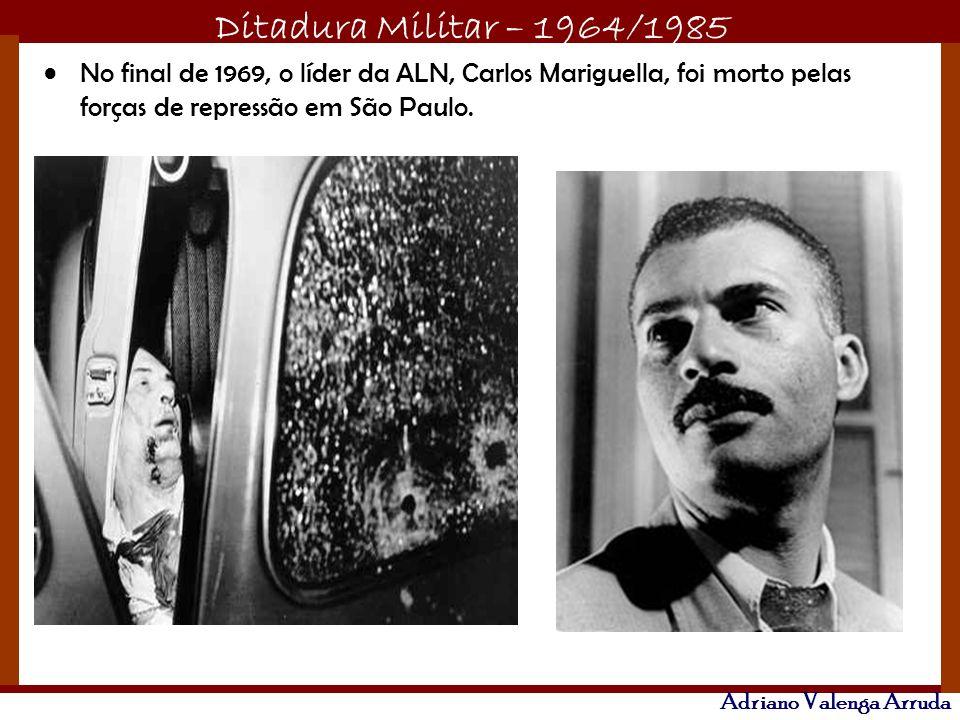 No final de 1969, o líder da ALN, Carlos Mariguella, foi morto pelas forças de repressão em São Paulo.